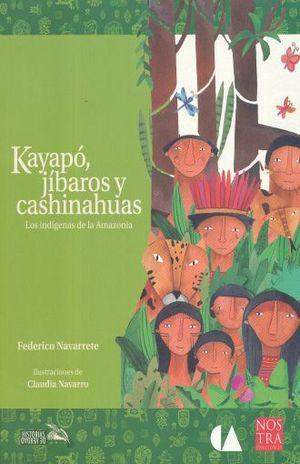KAYAPO JIBAROS Y CASHINAHUAS. LOS INDIGENAS DE LA AMAZONIA
