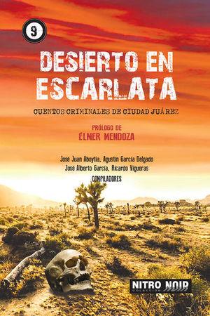 DESIERTO EN ESCARLATA. CUENTOS CRIMINALES DE CIUDAD JUAREZ