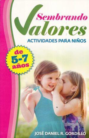 SEMBRANDO VALORES. ACTIVIDADES PARA NIÑOS DE 5 - 7 AÑOS