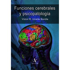 FUNCIONES CEREBRALES Y PSICOPATOLOGIA