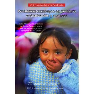 PROBLEMAS COMPLEJOS EN PEDIATRIA. ACTUALIZACION Y AVANCES
