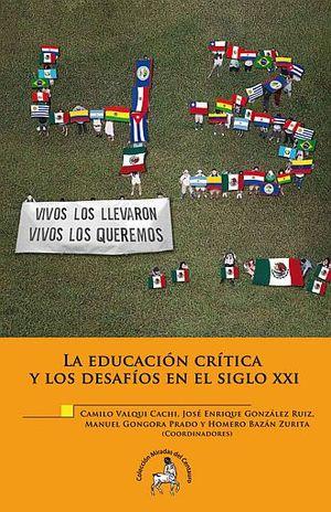 EDUCACION CRITICA Y LOS DESAFIOS EN EL SIGLO XXI, LA