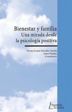 BIENESTAR Y FAMILIA. UNA MIRADA DESDE LA PSICOLOGIA POSITIVA