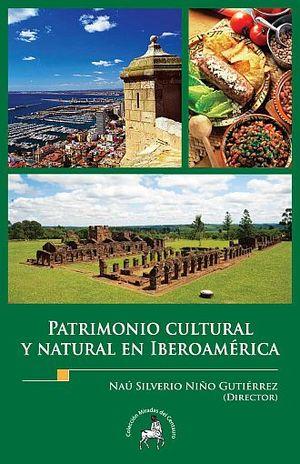 PATRIMONIO CULTURAL Y NATURAL EN IBEROAMERICA