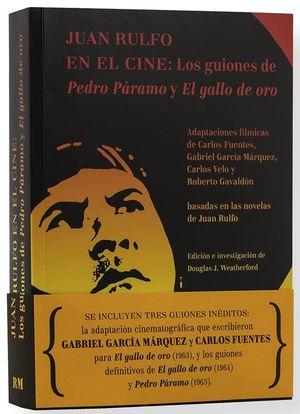 Juan Rulfo en el cine. Los guiones de Pedro Páramo y El gallo de oro