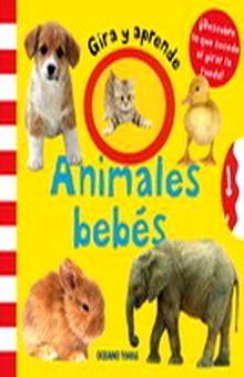 GIRA Y APRENDE. ANIMALES BEBE / PD.