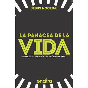 PANACEA DE LA VIDA. REALIDAD O FANTASIA DECISION PERSONAL