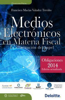 MEDIOS ELECTRONICOS EN MATERIA FISCAL. LA ELIMINACION DEL PAPEL / 5 ED. (INCLUYE CD)