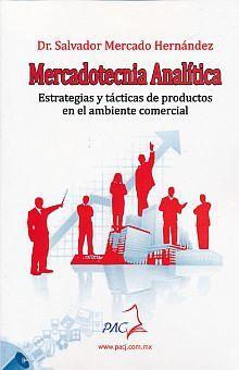 MERCADOTECNIA ANALITICA. ESTRATEGIAS Y TACTICAS DE PRODUCTOS EN EL AMBIENTE COMERCIAL