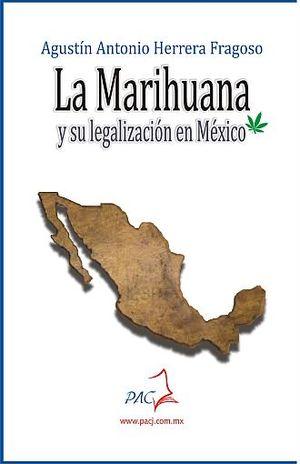 MARIHUANA Y SU LEGALIZACION EN MEXICO, LA