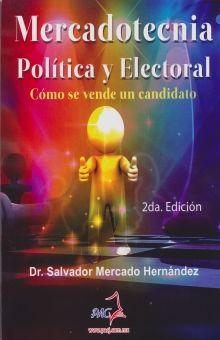 MERCADOTECNIA POLITICA Y ELECTORAL. COMO SE VENDE UN CANDIDATO
