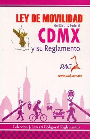 LEY DE MOVILIDAD DEL DISTRITO FEDERAL. CDMX Y SU REGLAMENTO 2018