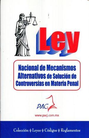 LEY NACIONAL DE MECANISMOS ALTERNATIVOS DE SOLUCION DE CONTROVERSIAS EN MATERIA PENAL