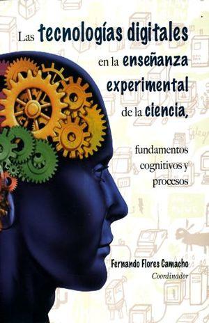 TECNOLOGIAS DIGITALES EN LA ENSEÑANZA EXPERIMENTAL DE LA CIENCIA, LAS
