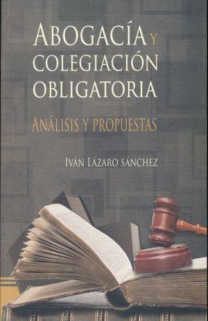 ABOGACIA Y COLEGIACION OBLIGATORIA. ANALISIS Y PROPUESTAS