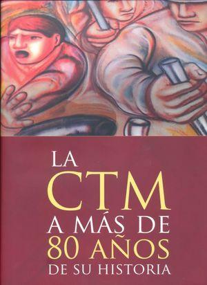 CTM A MAS DE 80 AÑOS DE SU HISTORIA, LA / PD.