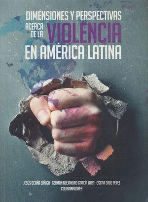 Dimensiones y perspectivas acerca de la violencia en América latina