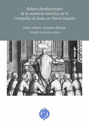 Relatos fundacionales de la memoria histórica de la Compañía de Jesús en Nueva España