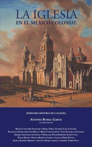 La iglesia en el México colonial / 2 ed.