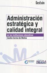 ADMINISTRACION ESTRATEGICA Y CALIDAD INTEGRAL EN LAS INSTITUCIONES EDUCATIVAS