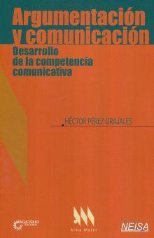 ARGUMENTACION Y COMUNICACION. DESARROLLO DE LA COMPETENCIA COMUNICATIVA
