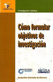 COMO FORMULAR OBJETIVOS DE INVESTIGACION