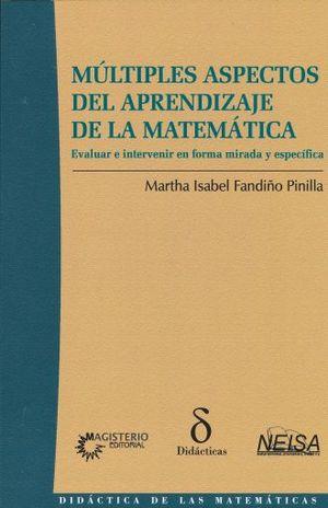 MULTIPLES ASPECTOS DEL APRENDIZAJE DE LA MATEMATICA. EVALUAR E INTERVENIR  EN FORMA MIRADA Y ESPECIFICA