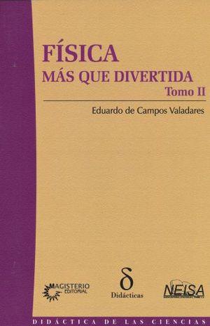 FISICA MAS QUE DIVERTIDA / TOMO II