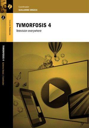 TVMORFOSIS 4. TELEVISION EVERYWHERE