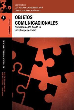 OBJETOS COMUNICACIONALES. APROXIMACIONES DESDE LA INTERDICIPLINARIEDAD