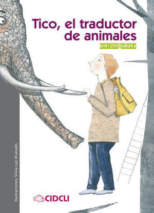 TICO EL TRADUCTOR DE ANIMALES