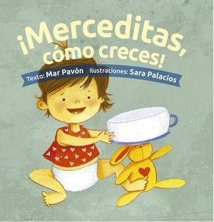 MERCEDITAS COMO CRECES / PD.