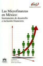 MICROFINANZAS EN MEXICO, LAS. INSTRUMENTO DE DESARROLLO E INCLUSION FINANCIERA