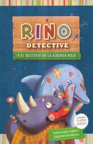 RINO DETECTIVE Y EL MISTERIO DE LA ALBERCA ROJA