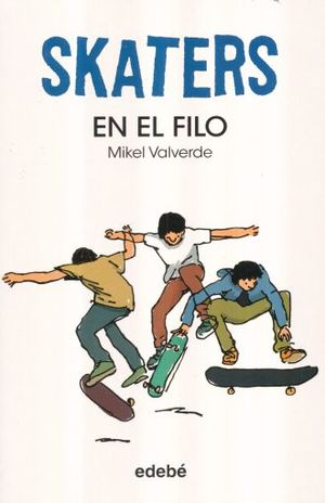 EN EL FILO / SKATERS