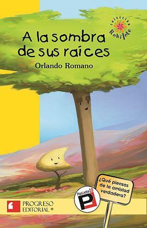 A LA SOMBRA DE SUS RAICES