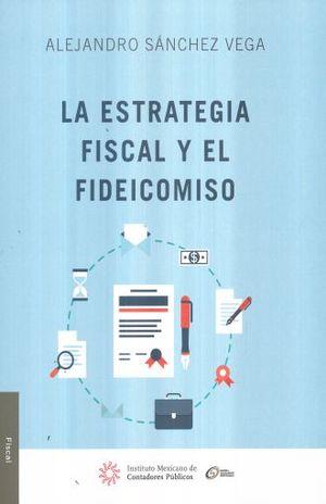 ESTRATEGIA FISCAL Y EL FIDEICOMISO, LA