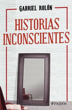 HISTORIAS INCONSCIENTES