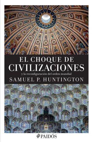 CHOQUE DE CIVILIZACIONES Y LA RECONFIGURACION DEL ORDEN MUNDIAL, EL