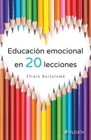 EDUCACION EMOCIONAL EN VEINTE LECCIONES