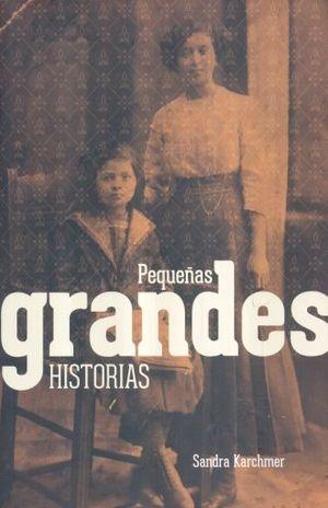 PEQUEÑAS GRANDES HISTORIAS