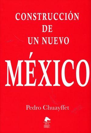 CONSTRUCCION DE UN NUEVO MEXICO