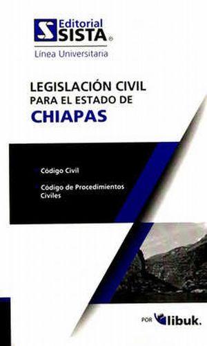 LEGISLACION CIVIL PARA EL ESTADO DE CHIAPAS