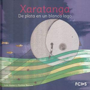 XARATANGA. DE PLATA EN UN BLANCO LAGO / PD.