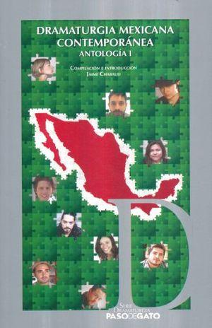 DRAMATURGIA MEXICANA CONTEMPORANEA. ANTOLOGIA I
