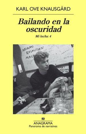 BAILANDO EN LA OSCURIDAD / MI LUCHA 4