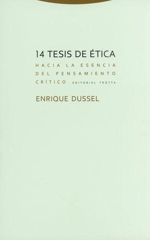 14 TESIS DE ETICA. HACIA LA ESENCIA DEL PENSAMIENTO CRITICO