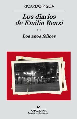 DIARIOS DE EMILIO RENZI, LOS. LOS AÑOS FELICES / TOMO 2