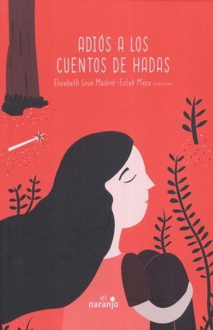 ADIOS A LOS CUENTOS DE HADAS