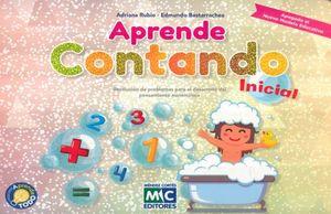 APRENDE CONTANDO INICIAL SERIE APRENDE TODO (INCLUYE CUADERNO DE ACTIVIDADES) (NUEVO MODELO EDUCATIVO)